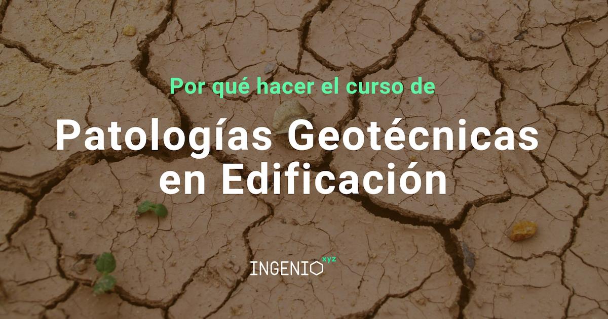 Imagen 3 razones para hacer el curso de Patologías geotécnicas en edificación