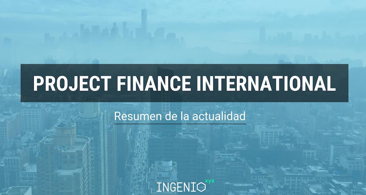 Imagen Resumen de la actualidad del Project Finance Internacional