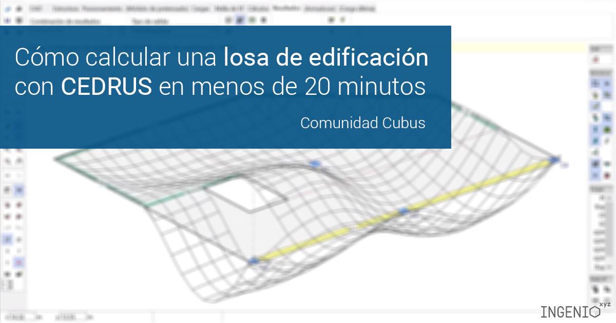 Imagen Cómo calcular una losa de edificación con CEDRUS en menos de 20 minutos