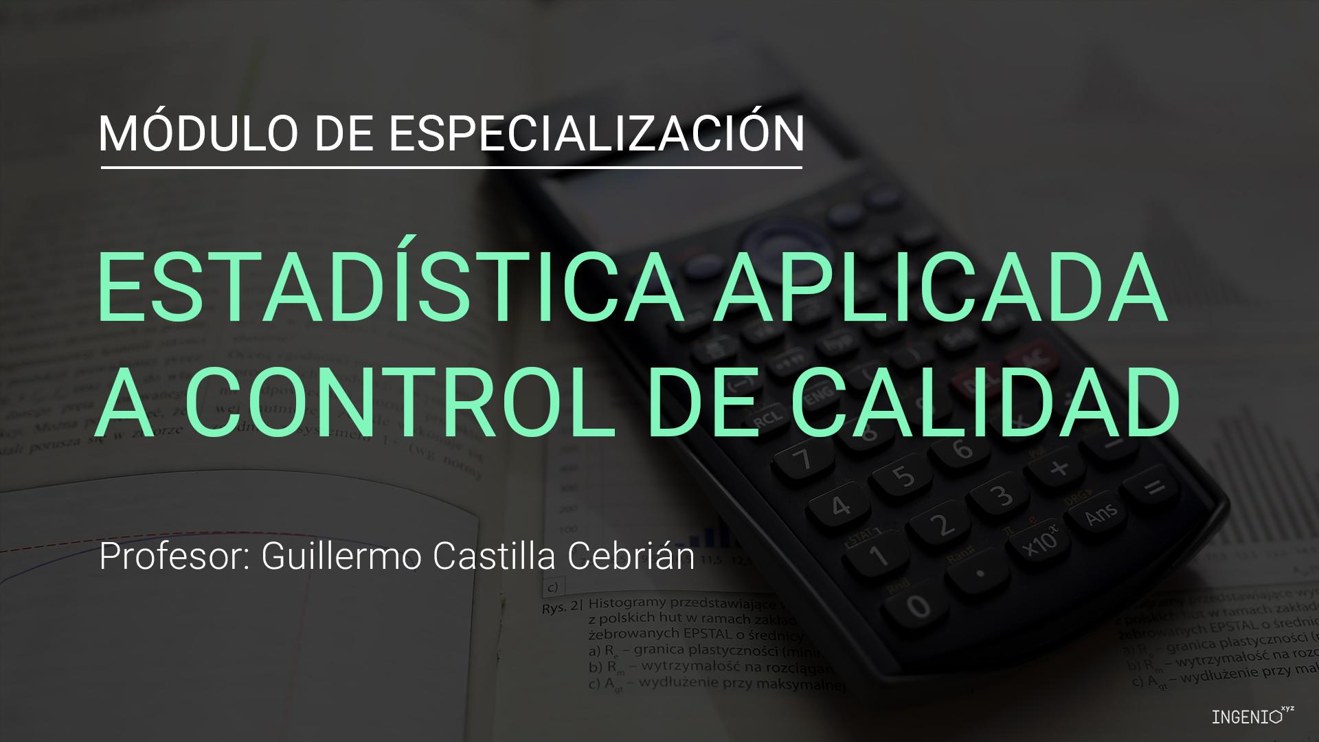 Módulo de especialización en estadística: control de calidad
