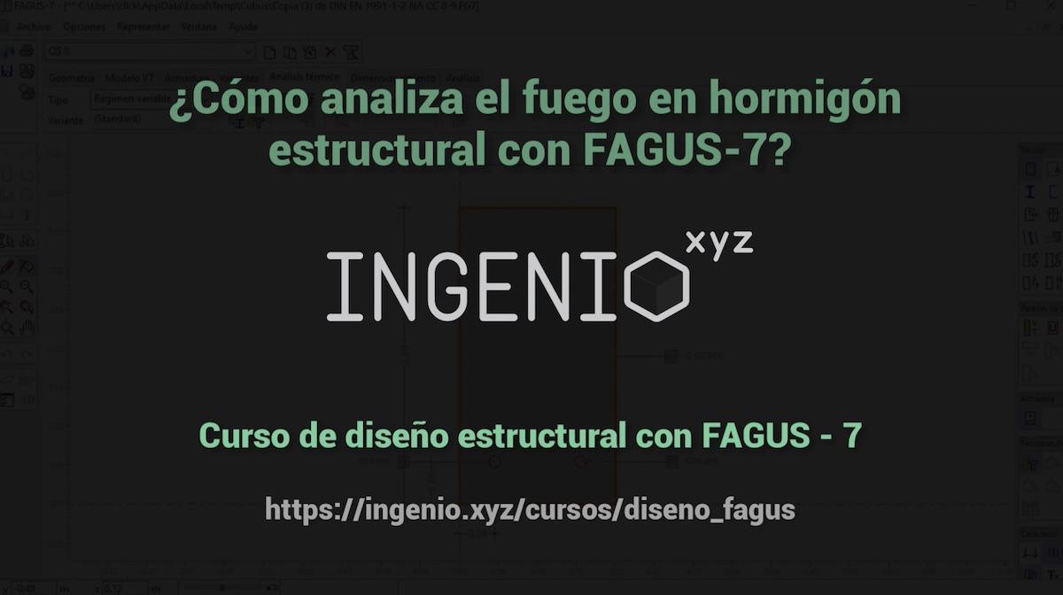 Imagen ¿Cómo analizamos el fuego en hormigón estructural con FAGUS-7?