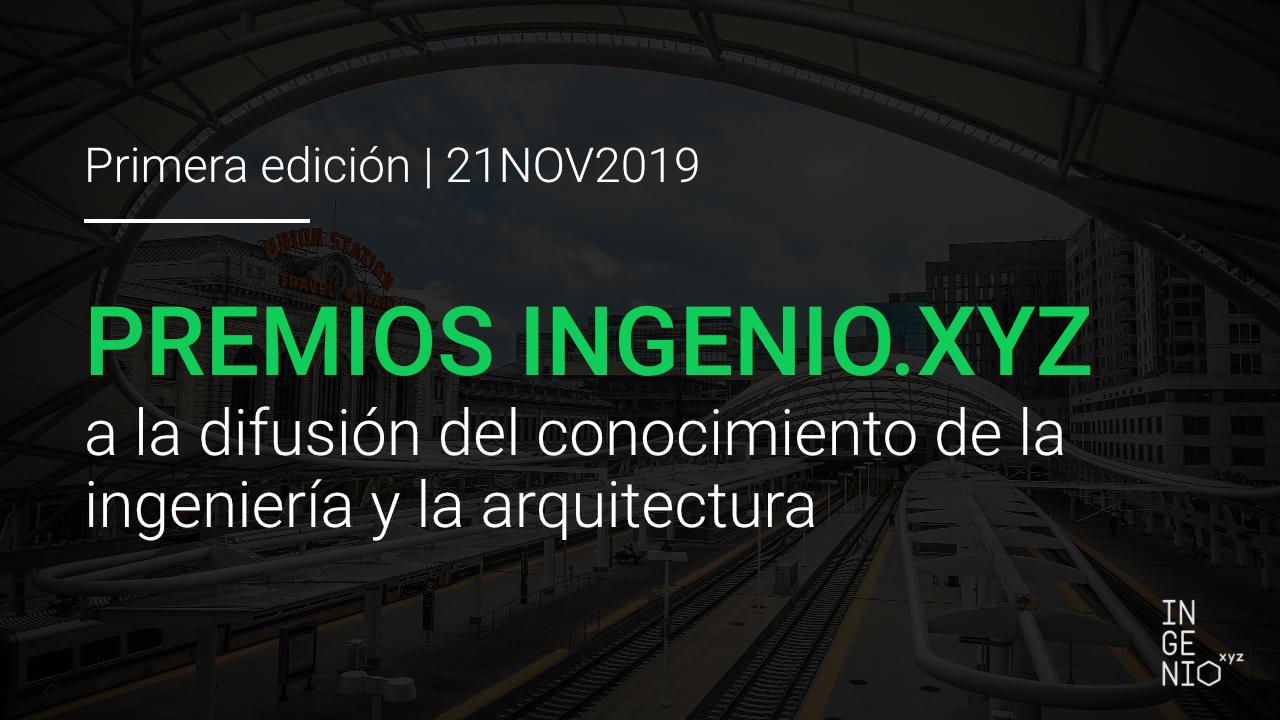 Imagen Primera edición de los premios ingenio.xyz a la difusión del conocimiento de la ingeniería y la arquitectura